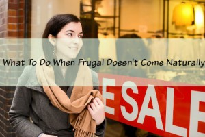 Learn How To Become Frugal