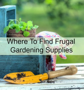 Where to find frugal garden supplies