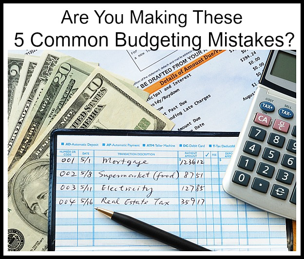 5 Common Budgeting Mistakes - Do you make these budgeting mistakes?