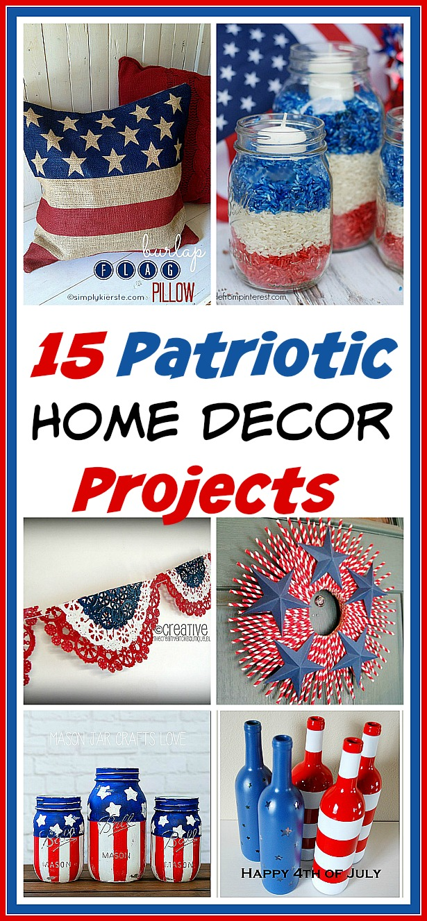 15 creative patriotic diy home decor projects 4th of july decorations patriotic home tour momma can
