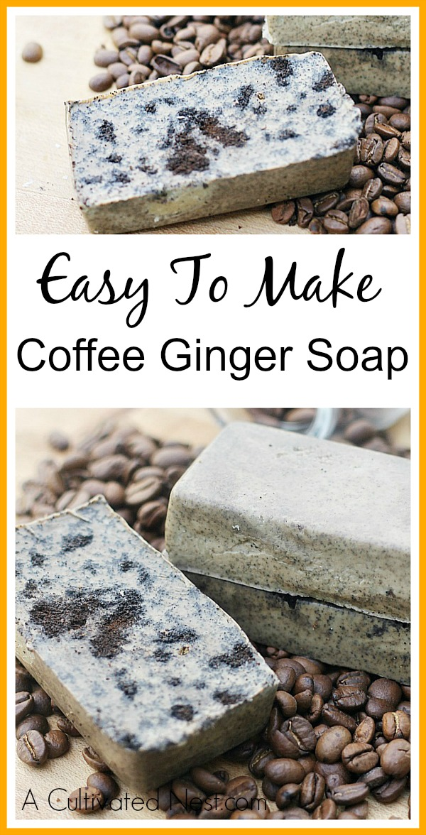 Easy To Make Coffee Ginger Soap - easy to make rustic soap that smells amazing, is also exfoliating and beautiiful!