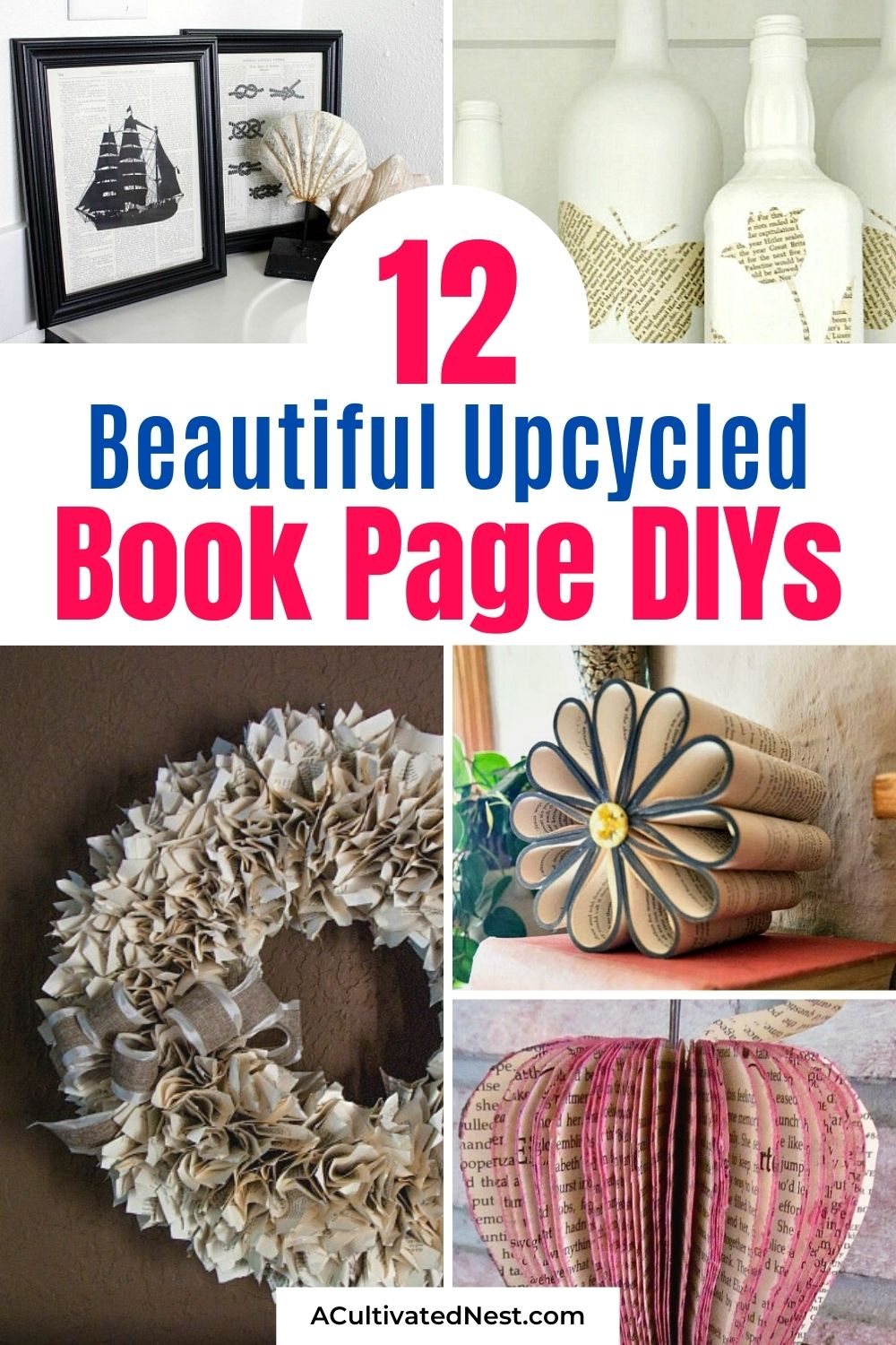 12 Awesome Book Page Projects- Give an old book new life with these beautiful upcycled book page projects! These budget décor DIYs are such a great way to repurpose old books! | book upcycle projects, #upcycleProjects #repurpose #reuse #DIY #ACultivatedNest