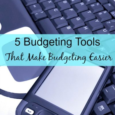 5 Budgeting Tools That Make Budgeting Easier