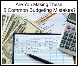 5 Common Budgeting Mistakes