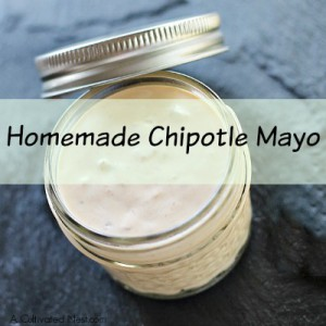 Delicious Homemade Chipotle Mayo