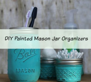 DIY Painted Mason Jar Bathroom Organizer
