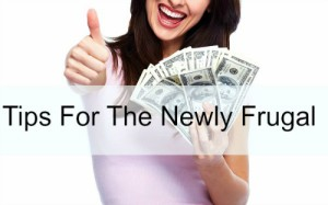 10 Tips For The Newly Frugal