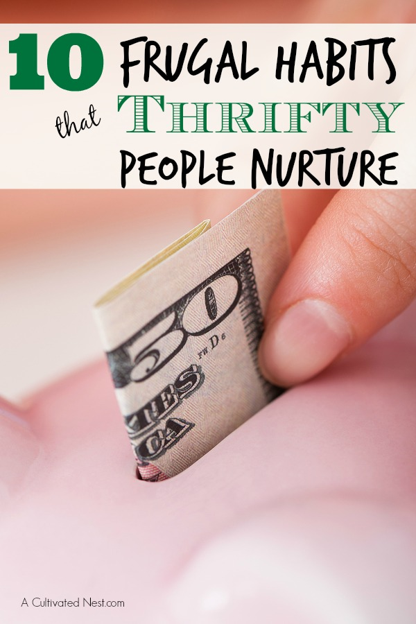 10 Frugal Habits That Thrifty People Nurture