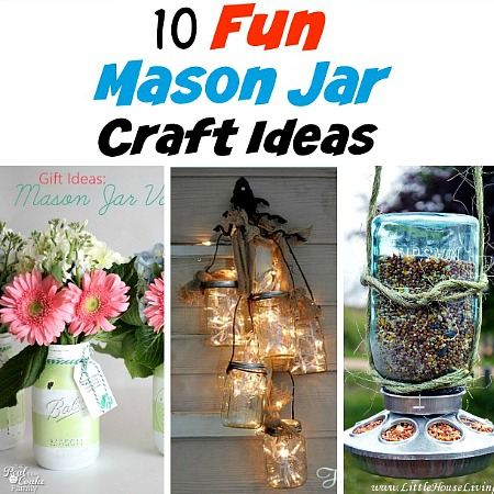 10 Fun Mason Jar Craft Ideas