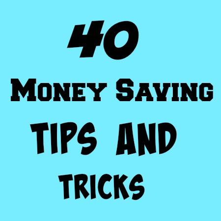 40 Money Saving Tips and Tricks