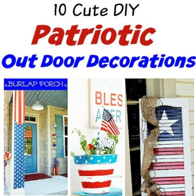 10 Cute DIY Patriotic Outdoor Decorations