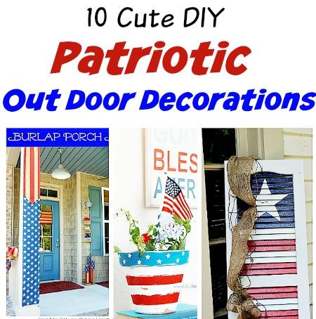 Patriotic Outdoor Decorations 10 Fun