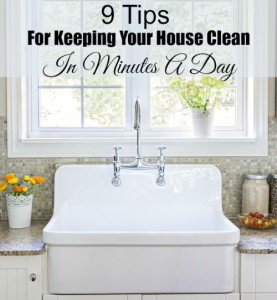 9 Tips For Keeping Your House Clean In Minutes A Day
