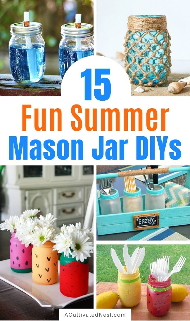 15 Fun Summer Mason Jar DIY Ideas- Check out these 15 Mason jar DIY ideas for fun ideas for what to do with your Mason jars this summer! All of these Mason jar crafts are so easy, and cute! | #MasonJar #DIY #summerDIY #craft #ACultivatedNest