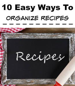10 Ways To Organize Your Recipes