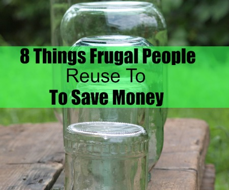 8 Things Frugal People Reuse To Save Money