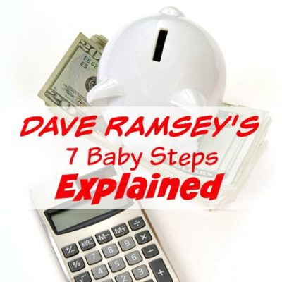 Dave Ramsey's Seven Baby Steps Explained