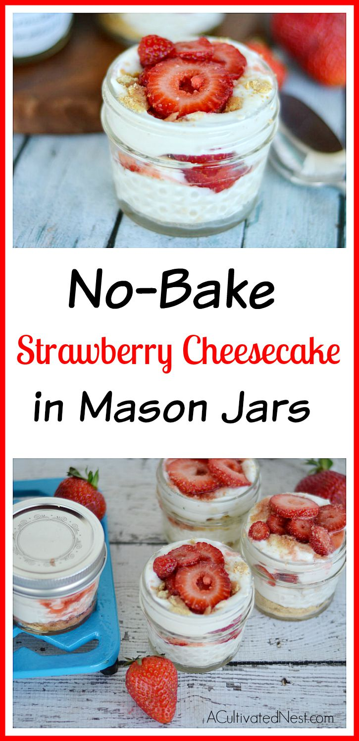 No Bake Mason Jar Strawberry Cheesecakes