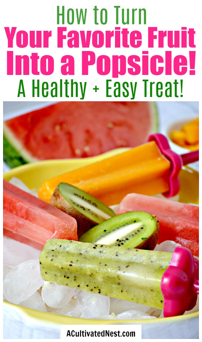 Quick and Easy Pureed Fruit Pops- It easy to turn any fruit into a delicious homemade popsicle if you follow these simple steps! The end result is a healthy (and delicious) cold treat!   healthy summer recipes, how to make popsicles from scratch, #recipe #popsicle #homemade #ACultivatedNest