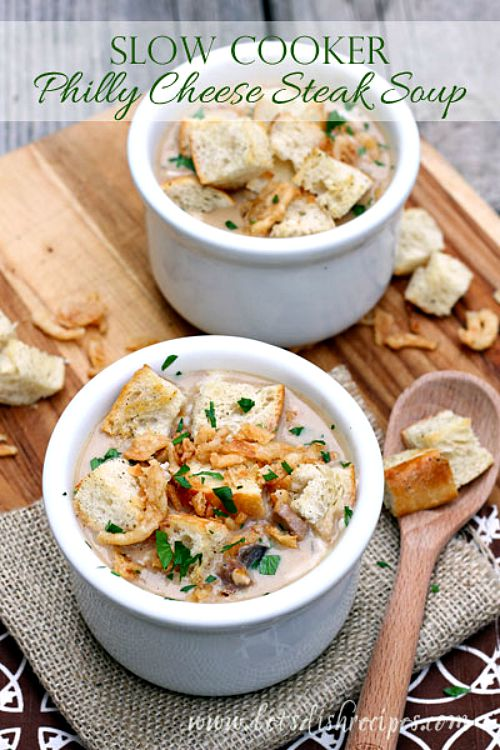 ... and comforting slow cooker soups for fall- Philly Cheese Steak Soup