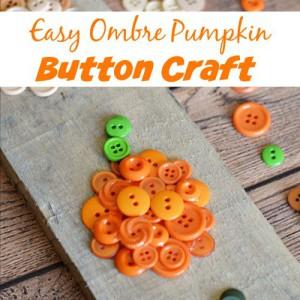 Easy Ombre Pumpkin Button Craft