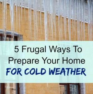 5 Frugal Ways To Prepare Your Home for Cold Weather