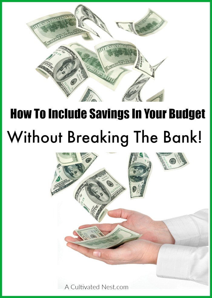 How to include savings in your budget without breaking the bank!