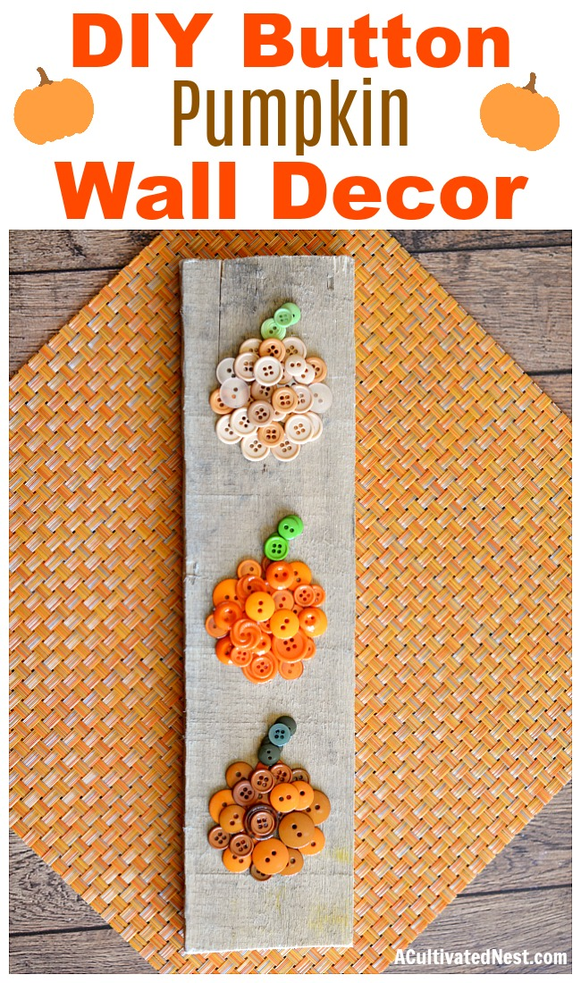 Easy Ombre Pumpkin Button Craft- A great way to relax during the fall is with crafting! If you're looking for a cute fall decor project, you have to try this easy ombre pumpkin button craft! | #DIY #craft #pumpkins #decor #buttons #buttonCraft #wallArt #fall #autumn #ACultivatedNest