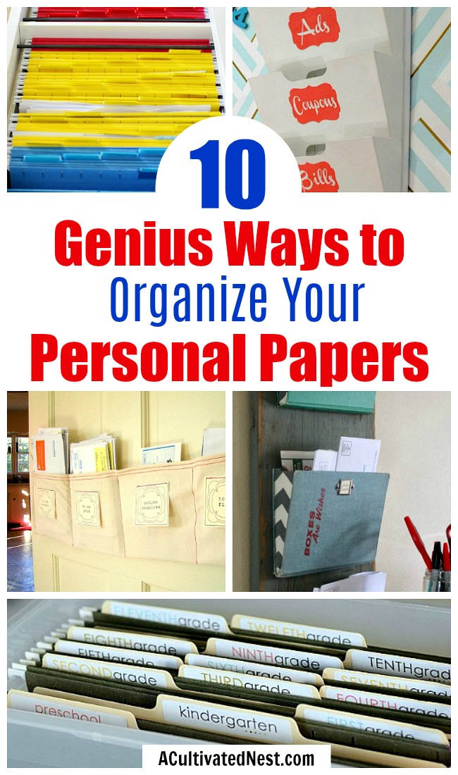 10 Handy Ways to Organize Your Personal Papers- Tired of paper clutter taking over? Finally get it under control with one of these 10 handy ways to organize your personal papers! home paperwork, organizing ideas, office organization, paper organizing ideas, decluttering tips #organizing #homeOrganization #ACultivatedNest