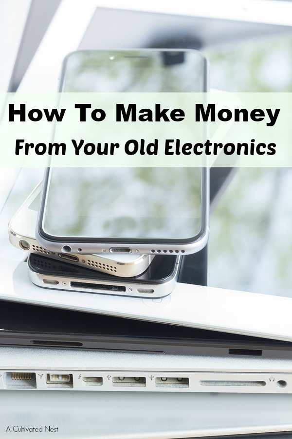 How To Make Money From Your Old Electronics- Is your home full of broken or unused electronics? Check out these ways to make money from your old electronics! | ways to add to your savings, make cash for Christmas, recycle cell phone, recycle tablet, make money from old devices, #makeMoney #frugalLiving #ACultivatedNest