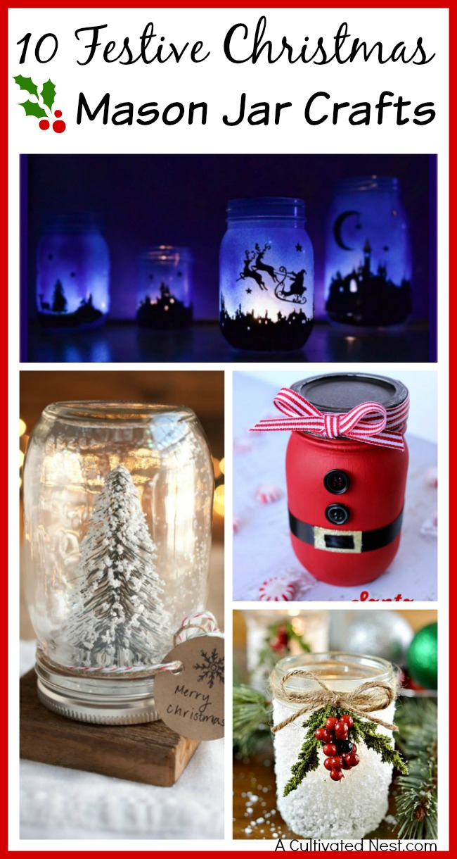 Looking for a frugal way to decorate your home for Christmas? Try making one of these 10 festive Christmas Mason jar crafts!