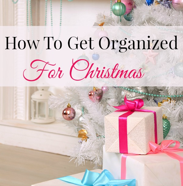 How To Get Organized For Christmas- Is Christmas usually a stressful time for you? You can change that with a little planning! Take a look at these tips on how to get organized for Christmas! | organizing tips, stress-free Christmas, organization, less stress this Christmas, organizing for the holidays, #Christmas #organization #ACultivatedNest