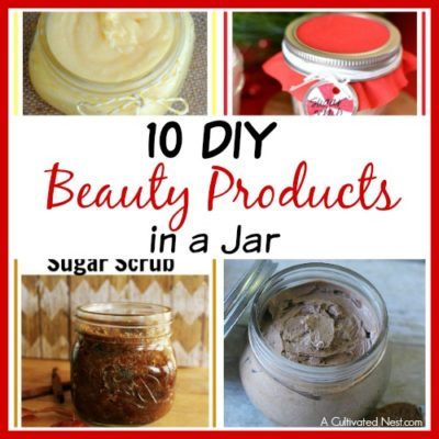 10 DIY Beauty Products in a Jar