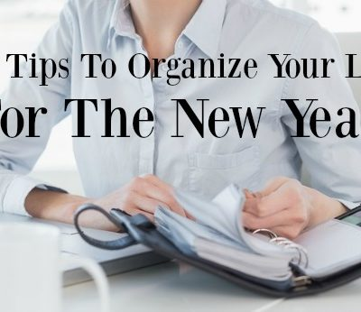 10 Tips To Organize Your Life For the New Year
