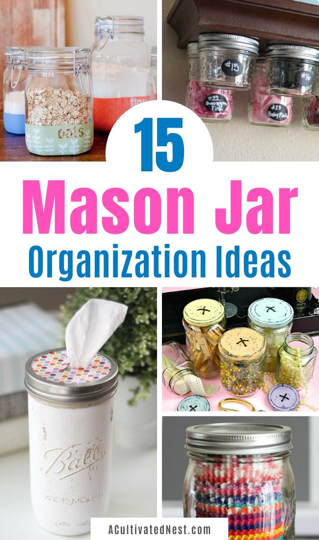 15 Clever Mason Jar Organization Ideas- If you want to organize your home on a budget, you have to try these clever Mason jar organization ideas! You'd be surprised how many things you can organize in jars! | organize with jars, organizing hacks, upcycle old jars, ways to use old glass jars, #organizingTips #organization #DIY #upcycle #ACultivatedNest
