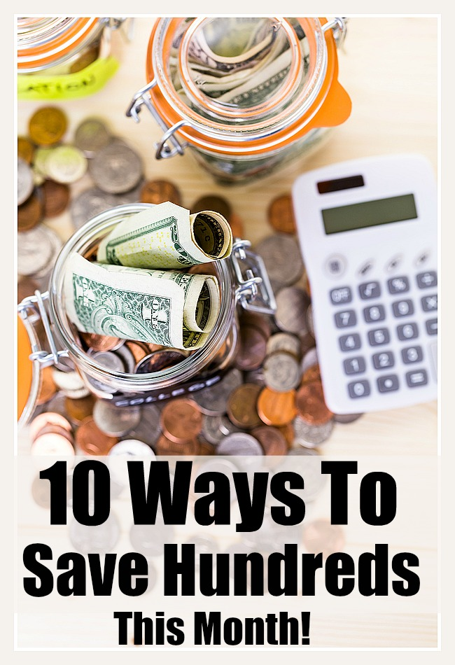 Ways To Save Hundreds of Dollars This Month