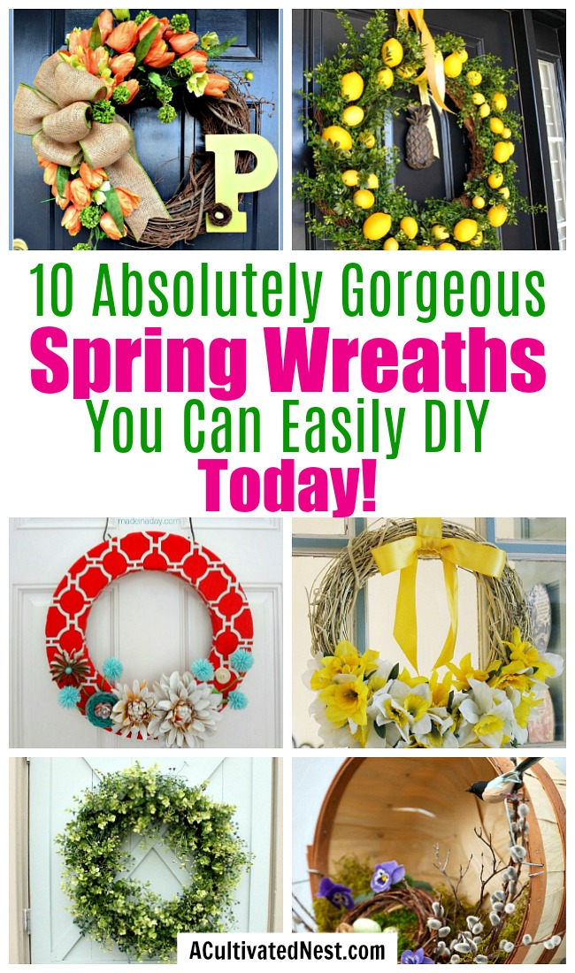 10 Gorgeous DIY Spring Wreaths- These absolutely beautiful DIY spring wreaths would bring so much color and life to your front door this spring! | craft, make your own wreath, homemade front door wreath, #wreath #diyProject #ACultivatedNest