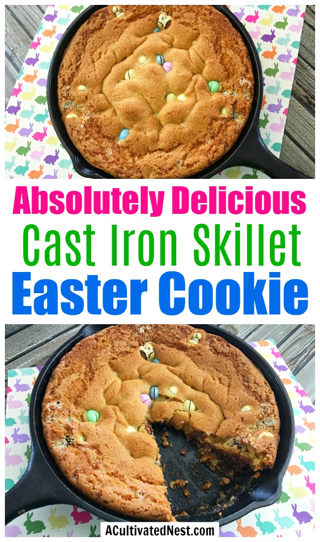 Cast Iron Skillet Easter Cookie- If you want to make a big Easter dessert, then you should make this Easter cast iron skillet cookie! It's easy to put together, and tastes so delicious! | big cookie recipe, spring dessert recipe ideas, cast iron skillet baking, cast iron skillet cooking, Easter dessert for party, Easter dessert for crow, #dessertRecipe #Easter #recipe #ACultivatedNest