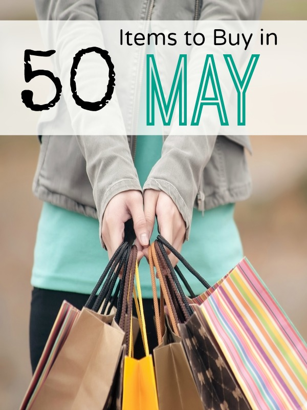 What To Buy In May- May is the perfect time to find some of your favorite things at their rock bottom price. Here's a list of items that are on sale this month!