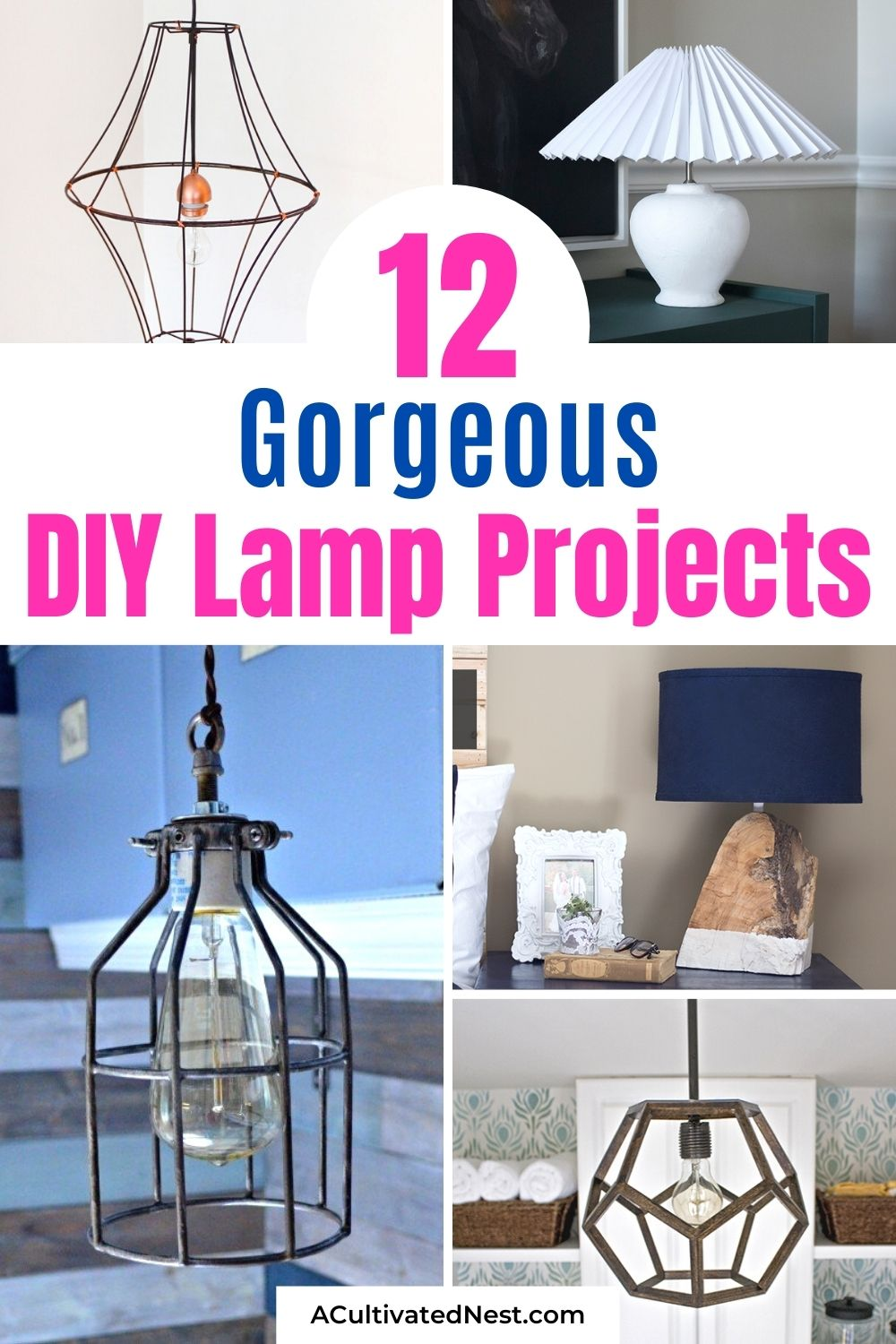12 Creative DIY Lamp Projects- For an easy and frugal way to update your home's décor, you should make your own lamp! Take a look at these 12 DIY lamp projects for inspiration! | #diyProject #DIY #homeDecor #diyDecor #ACultivatedNest