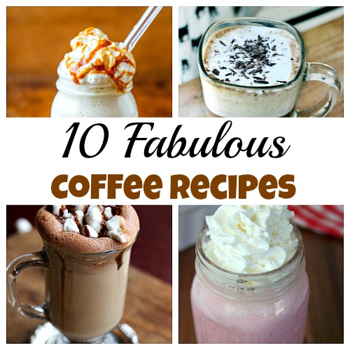 10 Fabulous Homemade Coffee Recipes