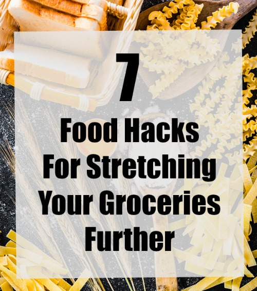7 Food Hacks For Stretching Your Groceries Further #savingmoney