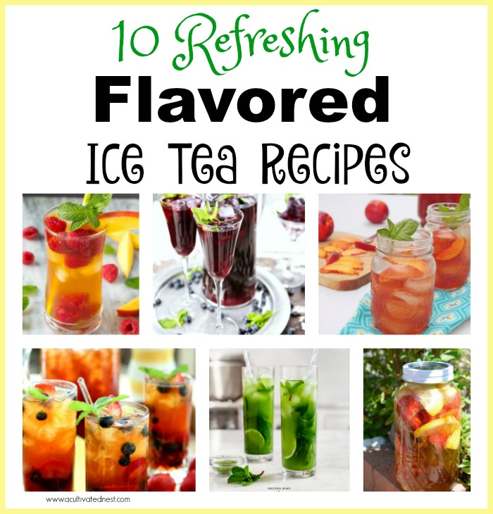 10 Refreshing Flavored Ice Tea Recipes- Sipping some ice cold tea is one way to beat the heat of summer! Need some new ideas for cold refreshing flavored ice tea recipes? You have to give these tea recipes a try if you're used to just having plain iced tea (sweet in the South).