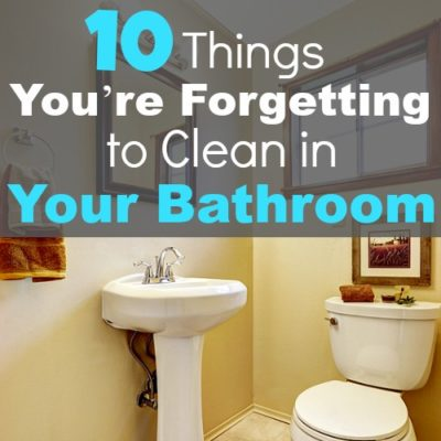10 Things You're Forgetting To Clean In Your Bathroom