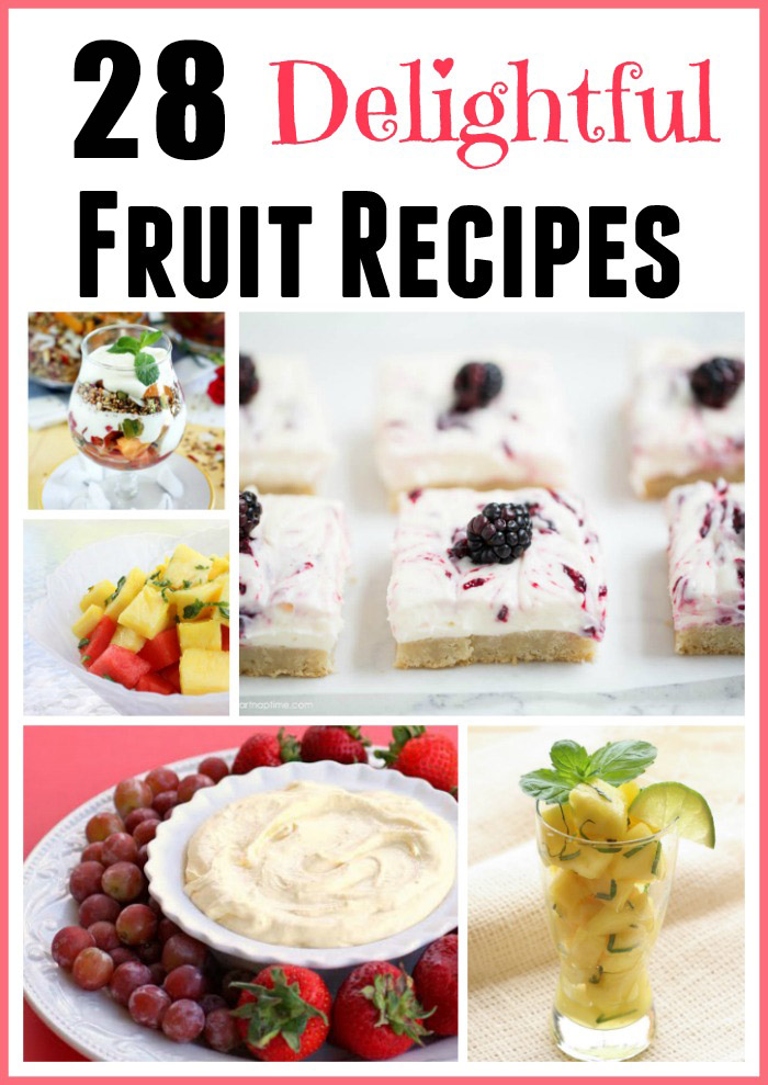 28 Delightful Fruit Recipes- Fresh summer fruit is yummy all on its own, but it is also perfect for creating healthy, delicious recipes. So celebrate the season and try one of these mouthwatering Fruit Recipes!
