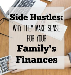 Side Hustles: Why They Make Sense For Your Family's Finances