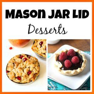10 Delicious Mason Jar Lid Desserts
