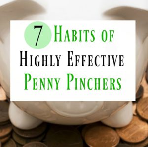 7 Habits of Highly Effective Penny Pinchers