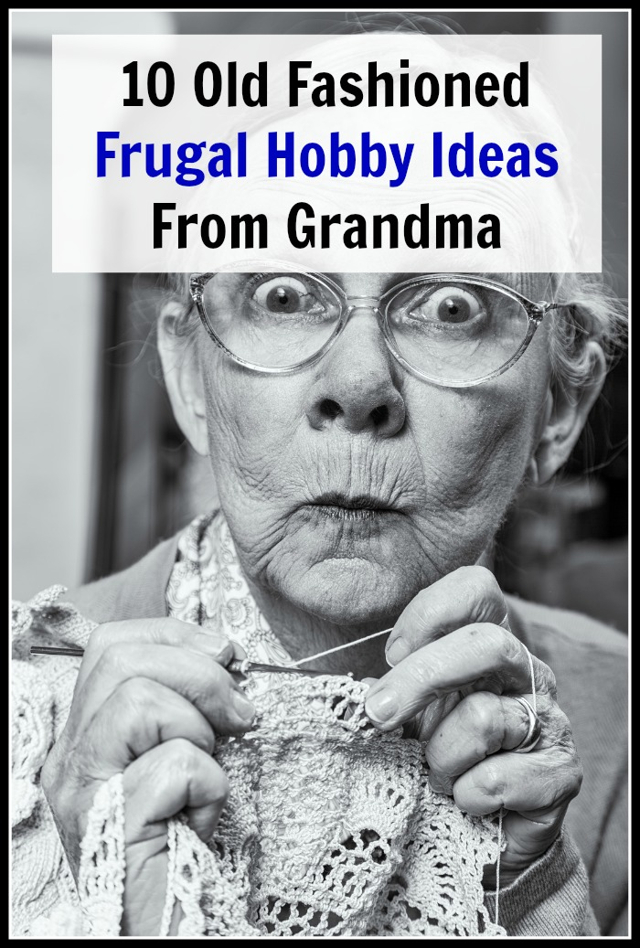 Old Fashioned Frugal Hobby Ideas From Grandma - people back in the time of your grandma often had just as much fun back then as we do now, even without all the conveniences and technological advances. And their fun hobbies usually didn't cost them much. Sometimes they even made money with their hobbies! Take a look at these 10 Old Fashioned Frugal Hobby Ideas from Grandma!