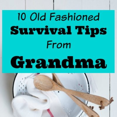 10 Old Fashioned Survival Tips from Grandma